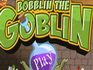 Boblin the Goblin