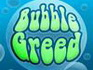 Bubble Greed